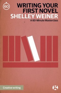 writing your first novel by shelley weiner guardian books